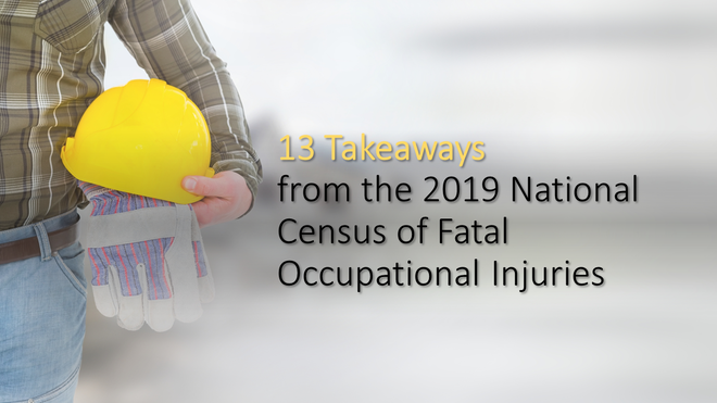 13 Takeaways from the 2019 National Census of Fatal Occupational Injuries