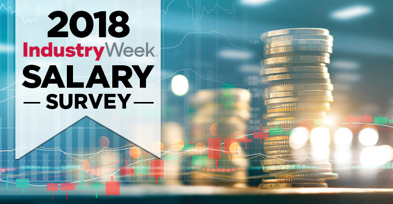 The 2018 Industryweek Salary Survey Pay Takes A Dip But Morale Stays High Industryweek
