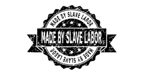 Made By Slave Labor Label 5fcac276df6a3